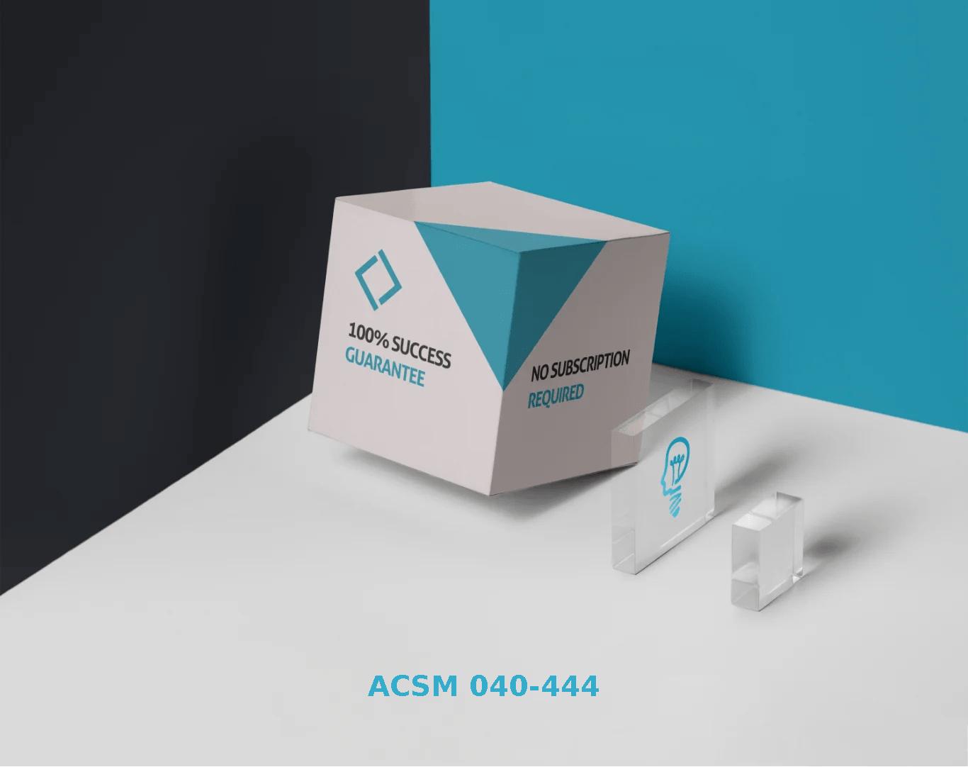 ACSM 040-444 Exams